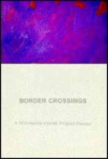 Border Crossings: A Minnesota Voices Project Reader - Jonis Agee, Jonis Agee