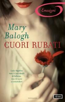 Cuori rubati - Mary Balogh, Grazia Maria Griffini