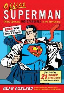 Office Superman - Alan Axelrod