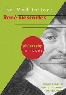 Meditations: Rene Descartes (Philosophy In Focus) - Gerald E. Jones, Gerald Jones, Jeremy W. Hayward