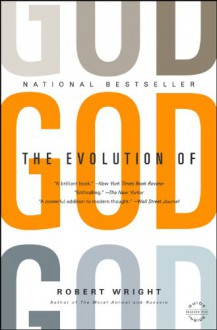 The Evolution of God (Back Bay Readers' Pick) - Robert Wright