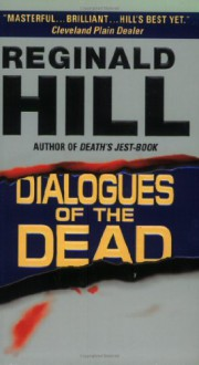 Dialogues Of The Dead - Reginald Hill