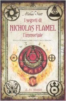 I segreti di Nicholas Flamel l'immortale: Il mago - Michael Scott