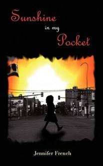 Sunshine in My Pocket - Jennifer French
