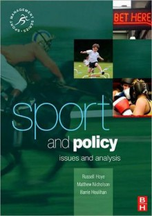 Sport and Policy - Russell Hoye, Barrie Houlihan, Matthew Nicholson
