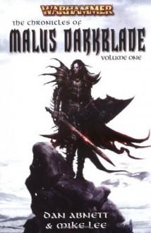 The Chronicles of Malus Darkblade Volume One (Warhammer) (Darkblade, #1-3) - Mike Lee