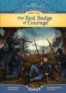 The Red Badge Of Courage - Lisa Mullarkey, Stephen Crane, C.B. Canga