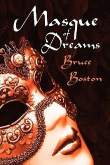 Masque of Dreams - Bruce Boston
