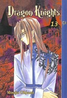 Dragon Knights, Volume 13 - Mineko Ohkami