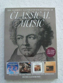 The Harmony Illustrated Encyclopedia of Classical Music - Peter Gammond