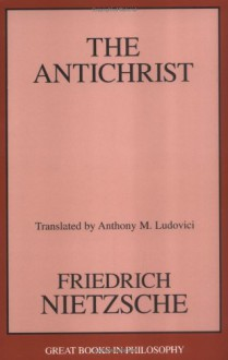 The Antichrist - Friedrich Nietzsche, Anthony Mario Ludovici