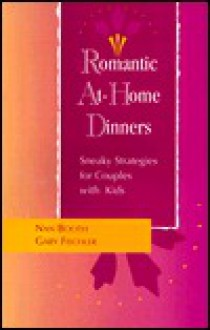 Romantic At-Home Dinners: Sneaky Strategies for Couples with Kids - Nan Booth