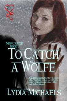 To Catch a Wolfe - Lydia Michaels