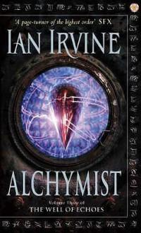 Alchymist: A Tale Of The Three Worlds - Ian Irvine