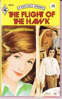 The Flight of the Hawk - Rebecca Stratton