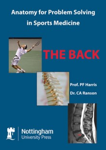 The Back: Anatomy for Problem Solving in Sports Medicine - Philip Harris, Craig Ranson