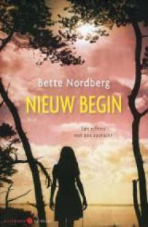 Nieuw begin - Bette Nordberg, Roelof Posthuma