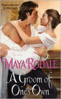 A Groom of One's Own (The Writing Girls #1) - Maya Rodale