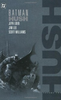 Batman: Hush, Vol. 2 - Jeph Loeb, Jim Lee, Scott A. Williams