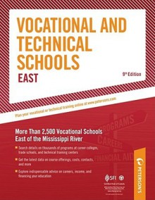 Vocational & Technical Schools - East: More Than 2,600 Vocational Schools East of the Mississippi River - Peterson's, Laura J. Paul, Peterson's