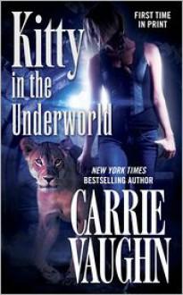 Kitty in the Underworld (Kitty Norville, #12) - Carrie Vaughn