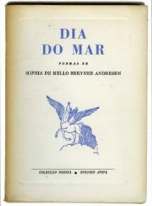 Dia do Mar - Sophia de Mello Breyner Andresen