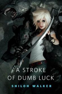 A Stroke of Dumb Luck - J.C. Daniels, Shiloh Walker