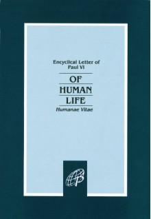Of Human Life-Humanae Vitae (Encyclical Letter of Paul VI) - Pope Paul VI
