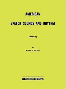American Speech Sounds and Rhythm Elementary - Hazel P. Brown