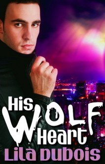 His Wolf Heart - Lila Dubois
