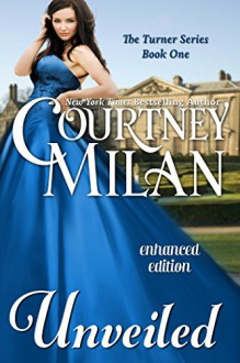 Unveiled (A Turner Series Novel) (Entangled Edge) - Courtney Milan
