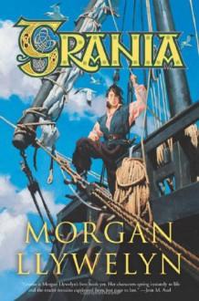 Grania: She-King of the Irish Seas - Morgan Llywelyn