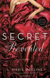 SECRET Revealed: A SECRET Novel (Secret Trilogy) - L. Marie Adeline