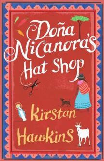 Doña Nicanora's Hat Shop - Kirstan Hawkins