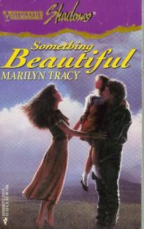Something Beautiful - Marilyn Tracy, Jane Toombs