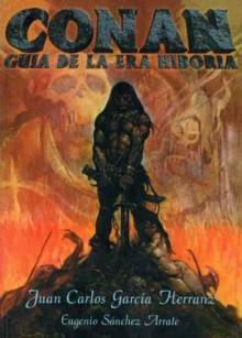 Conan. Guía de la era Hiboria - Eugenio Sánchez Arrate, Juan Carlos García Herranz, Alberto Santos Castillo, Fernando Savater