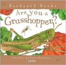 Are You a Grasshopper? - Judy Allen, Tudor Humphries