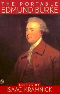 The Portable Edmund Burke - Edmund Burke, Isaac Kramnick