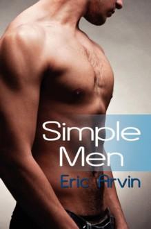 Simple Men - Eric Arvin