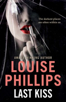 Last Kiss - Louise Phillips