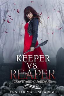 Keeper vs. Reaper - Jennifer Malone Wright