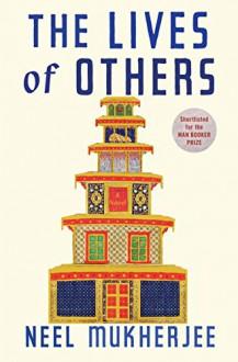 The Lives of Others - Neel Mukherjee