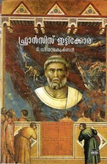 ഫ്രാന്സിസ് ഇട്ടിക്കോര - T.D. Ramakrishnan, റ്റി.ഡി. രാമകൃഷ്ണന്