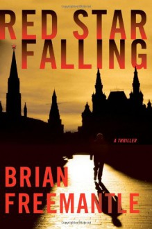 Red Star Falling: A Thriller - Brian Freemantle