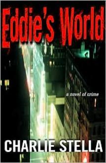 Eddie's World - Charlie Stella