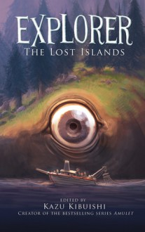 Explorer 2: The Lost Islands - Kazu Kibuishi