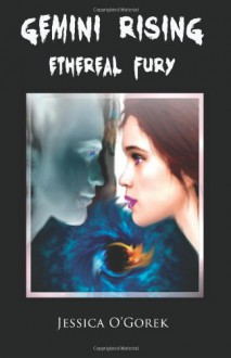 Ethereal Fury - Jessica O'Gorek