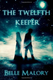 The Twelfth Keeper - Belle Malory