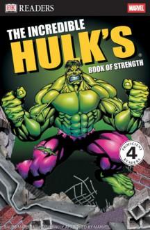 The Incredible Hulk's Book of Strength - James Buckley Jr.
