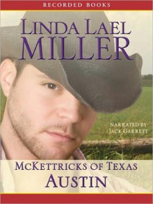 Austin (McKettricks of Texas, #3)(McKettricks, #13) - Linda Lael Miller, Jack Garrett